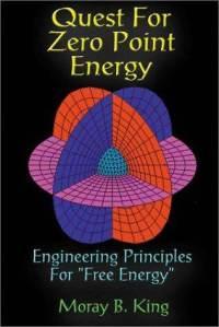 El libro la búsqueda de la energía de punto cero de Moray B. King.